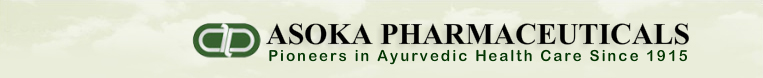 ASOKA PHARMACEUTICALS, Pioneers in Ayurvedic Health Care Since 1915